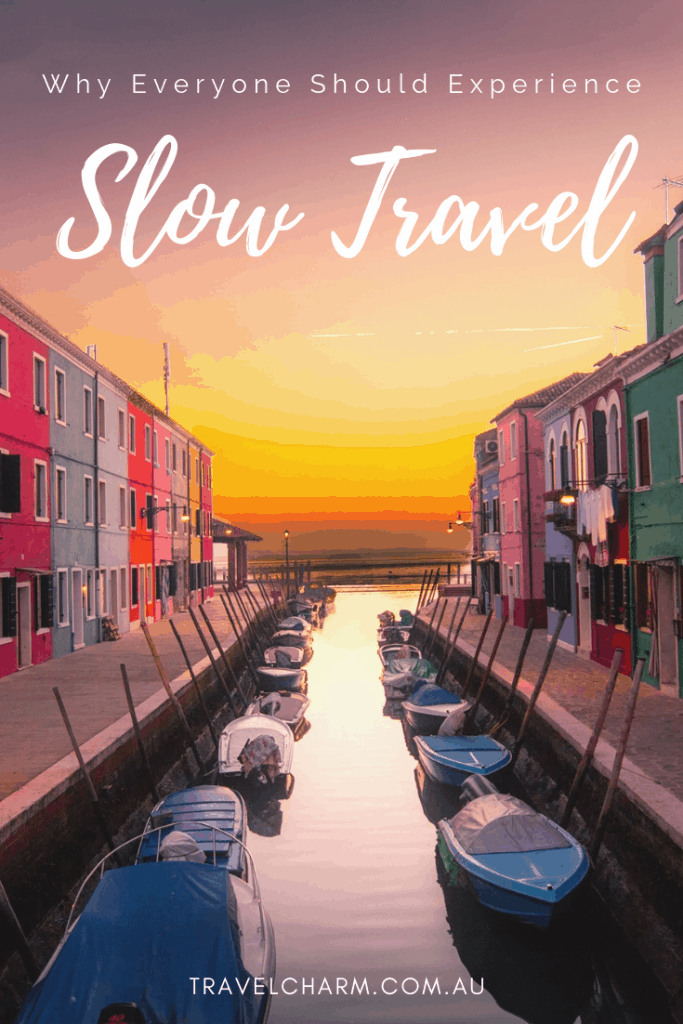 Slow travel is a more authentic and less commercial way to travel. Stay longer, experience more. #slowtravel #overtourism #travelslowly