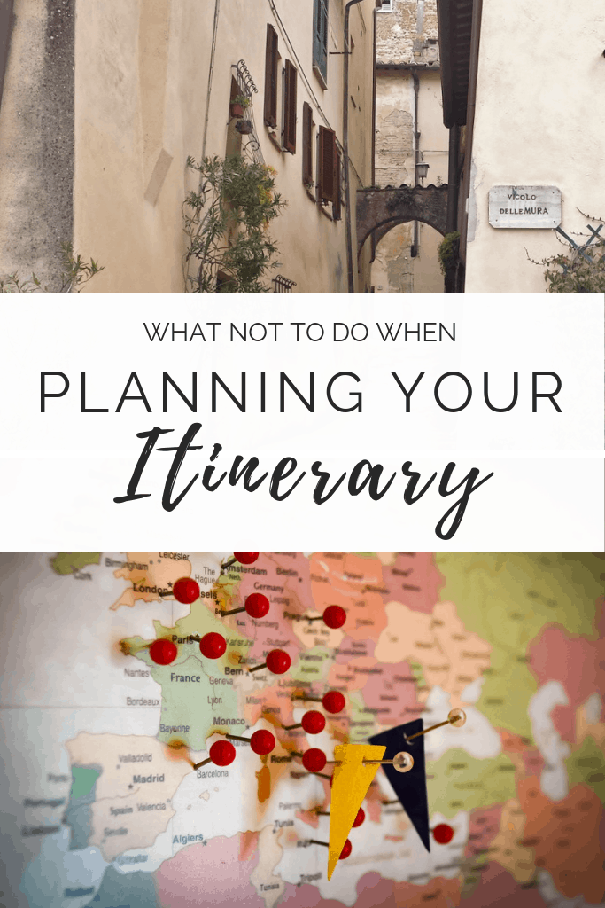 Planning an itinerary can be overwhelming. Here is what NOT to do when planning yours. #travelplanning #itinerary #plantravel