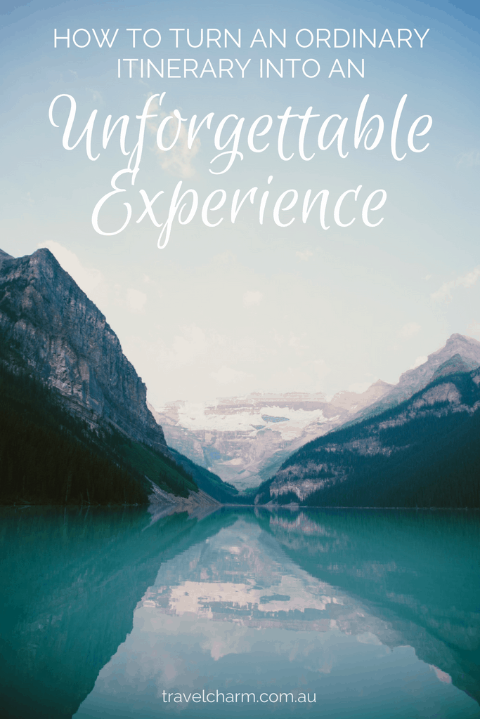 Don't have an ordinary time travelling when you could have an unforgettable experience #itinerary #travelexperience #unforgettabletravel #travelplanning