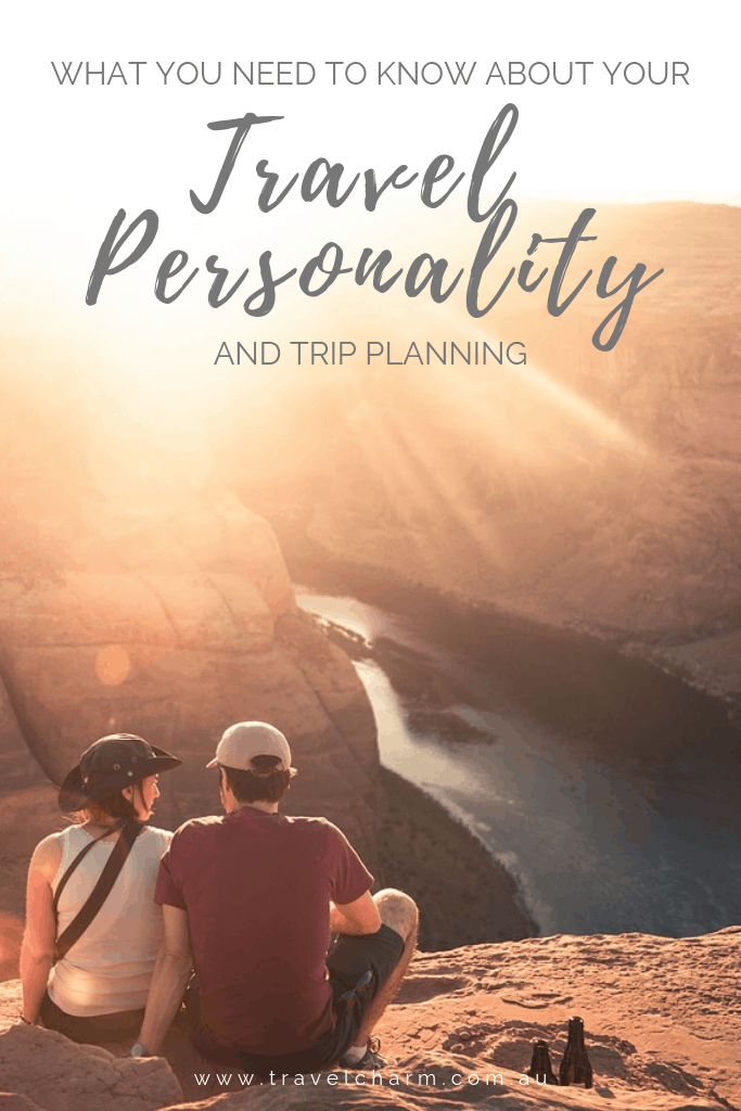 Knowing your Travel Personality is essential to planning a good trip #travel #travelplanning #travelstyle #travelpersonality