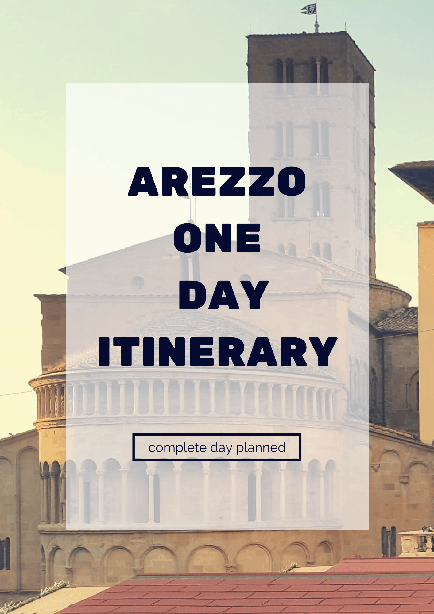 Arezzo One Day Itinerary 2019