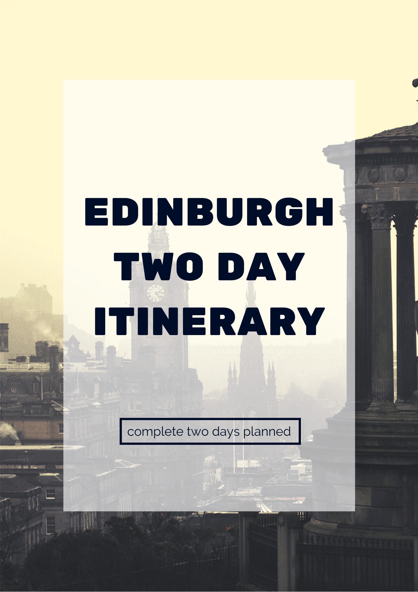 Edinburgh Two Day Itinerary 2019