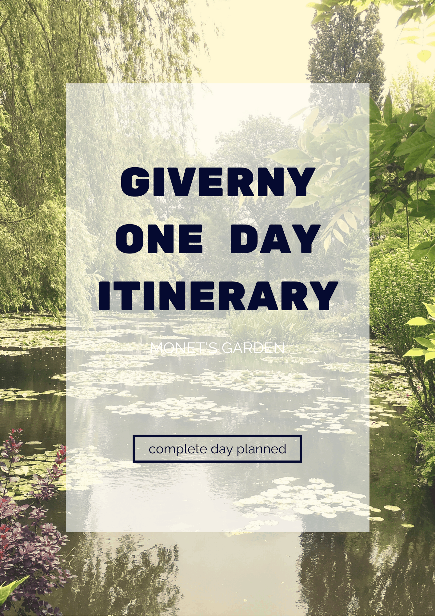 Giverny (Monet's Gardens) One Day Itinerary 2019