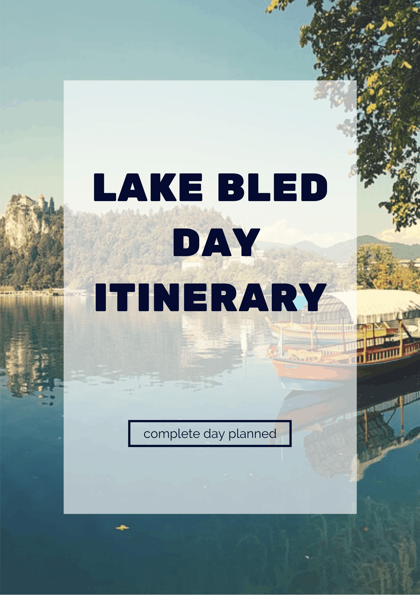 Lake Bled One Day Itinerary 2019